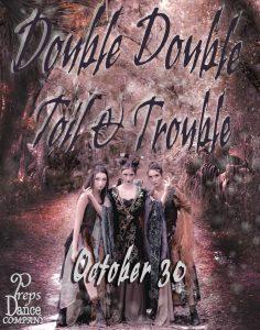 "Preps Dance Company Presents ""Double Double Toil &..."