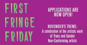 First Fringe Friday November: A Celebration of Trans and Gender Non-Conforming Artists