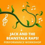 Performance Workshop: Jack and the Beanstalk Raps ...