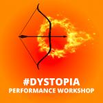 Performance Workshop: #Dystopia (3-8 grades)