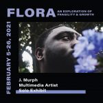 Gallery Reception - Flora: An Exploration of Fragility & Growth