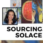 Closing Reception - Sourcing Solace Gallery Exhibit