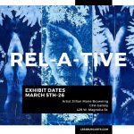 REL-A-TIVE - Meet the Artist/Gallery Opening