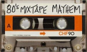 80s Mixtape Mayhem
