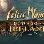 Celtic Woman - Postcards from Ireland