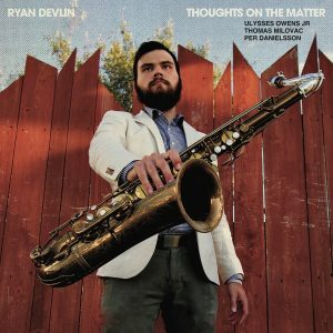 Ryan Devlin Quartet: Thoughts on the Matter