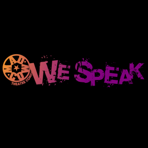 We Speak! A Teen Theatre Workshop