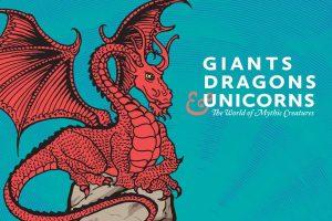 Giants, Dragons & Unicorns: The World of Mythi...