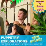 Puppetry Explorations for Teens and Adults with Unique Abilities