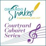 Orlando Shakes Courtyard Cabaret Series - 1