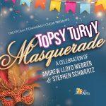 Topsy Turvy Masquerade: A Celebration of Andrew Lloyd Webber and Stephen Schwartz