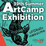 39th Summer Artcamp Exhibition- Opening Reception