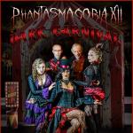 PHANTASMAGORIA XII presents DARK CARNIVAL
