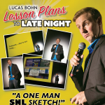 """THE COMEDY OF LUCAS BOHN """"LESSON PLANS TO LATE NIGHT"""""""