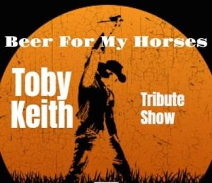 Beer for My Horses: Toby Keith Tribute