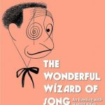 The Wonderful Wizard of Song An Evening with Harold Arlen