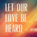 Let Our Love Be Heard