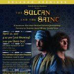 """""""The Sultan and the Saint Film Premiere"""" Orlando"""