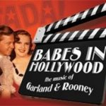 Babes in Hollywood: The Music of Garland & Rooney