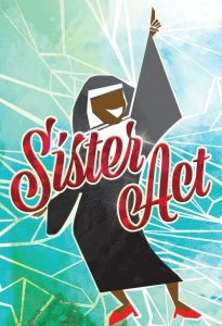 """Sister Act, the Musical"""