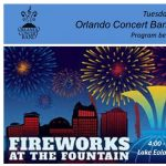 """Orlando Concert Band presents """"Fireworks at the Fountain"""""""