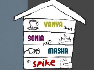 Vanya and Sonia and Masha and Spike at Osceola Arts!