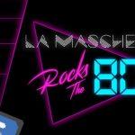 La Maschera Rocks the 80s