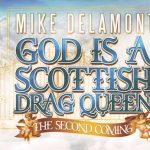 God is a Scottish Drag Queen: Second Coming