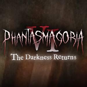 Phantasmagoria VI